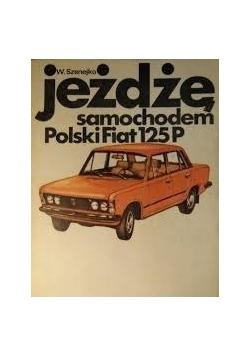 Jeżdżę samochodem Polski Fiat 125 P