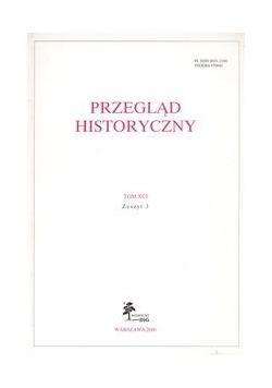 Przegląd Historyczny rok 2000 nr 3 Tom XCI
