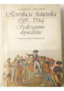 Baszkiewicz Jan - Rewolucja francuska 1789-1794 społeczeństwo obywatelskie