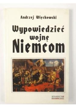 Wypowiedzieć wojnę Niemcom, Nowa