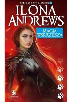 Seria z Kate Daniels T.6 Magia wskrzesza