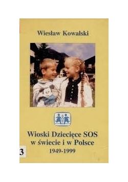 Wioski Dziecięce SOS w świecie i w Polsce 1949 - 1999