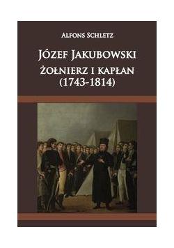 Józef Jakubowski żołnierz i kapłan