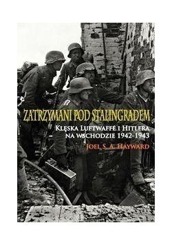 Zatrzymani pod Stalingradem. Klęska Luftwaffe ..