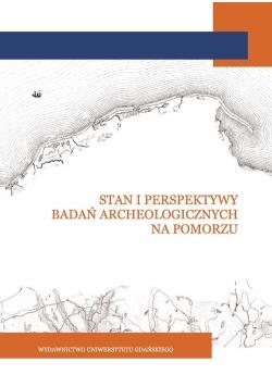 Stan i perspektywy badań archeologicznych na Pomorzu
