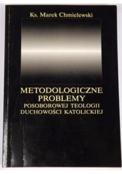 Metodologiczne problemy posoborowej teologii duchowości katolickiej
