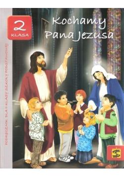 Katechizm SP 2 Kochamy Pana Jezusa..podręcznik ŚBM, Nowa