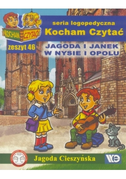 Kocham czytać zeszyt 46. Jagoda i Janek w Nysie...