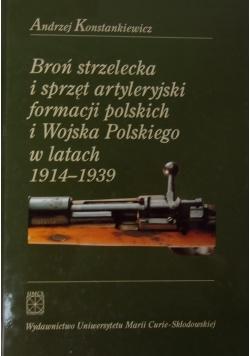 Broń strzelecka i sprzęt artyleryjski formacji polskich i Wojska Polskiego w latach 1914-19396