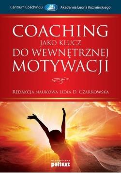 Coaching jako klucz do wewnętrznej motywacji