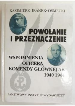 Powołanie i przeznaczenie. Wspomnienia oficera Komendy Głównej AK 1940-1944