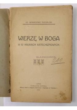 Wierzę w Boga. W 52 naukach katechizmowych, 1910 r.