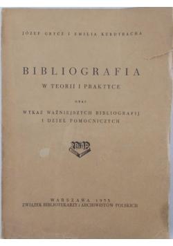 Bibliografia w teorii i praktyce oraz wykaz ważniejszych bibliografii i dzieł pomocniczych