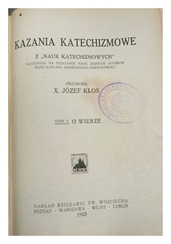 Kazania katechizmowe , T. I, 1925 r.