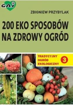 Tradycyjny ogród ekologiczny 3 200 eko sposobów...