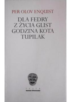 Dla Fedry z życia Glist Godzina Kota Tupilak