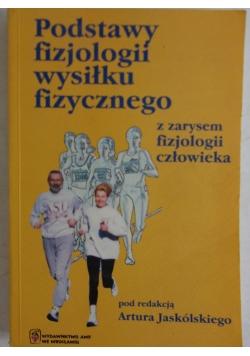 Podstawy fizjologi wysiłku fizycznego z zarysem fizjologii człowieka