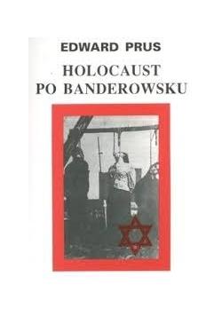 Holokaust po Banderowsku