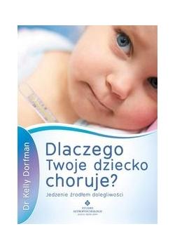 Dlaczego Twoje dziecko choruje?