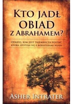 Kto jadł obiad z Abrahamem?