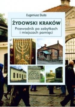 Żydowski Kraków. Przewodnik po zabytkach... w. pol