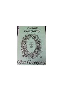 Zielnik klasztorny Ojca Grzegorza