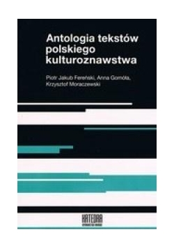 Antologia tekstów polskiego kulturoznawstwa