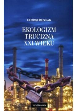 Ekologizm, trucizna XXI wieku