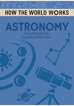 How the World Works Astronomy