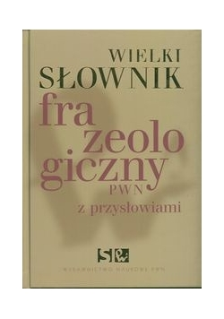Wielki słownik frazeologiczny PWN z przysłowiami z płytą CD