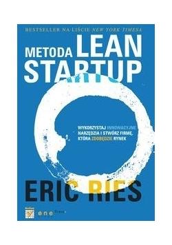 Metoda Lean Startup Wykorzystaj innowacyjne narzędzia i stwórz firmę, która zdobędzie rynek