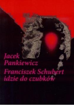 Franciszek Schubert idzie do czubków