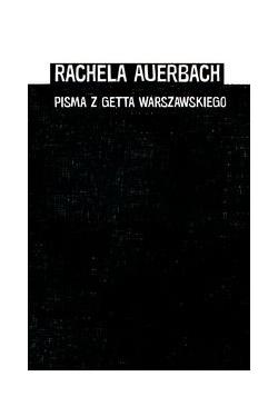 Auerbach Rachela - Pisma z getta warszawskiego