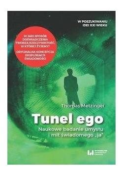 Tunel Ego. Naukowe badanie umysłu a mit...