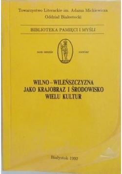 Wilno-Wileńszczyzna jako krajobraz i środowisko wielu kultur, Tom I