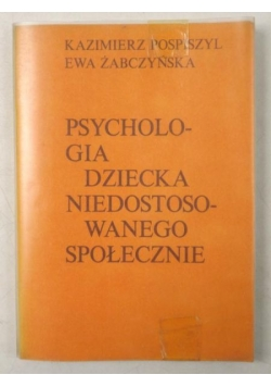 Psychologia dziecka niedostosowanego społecznie