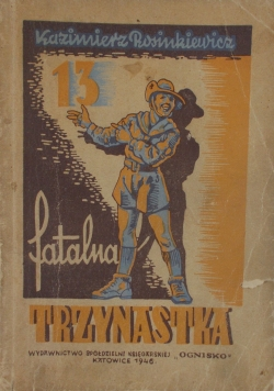 Fatalna trzynastka, 1947 r.