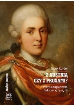 Z Austrią czy z Prusami?
