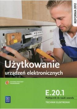 Użytkowanie urządzeń elektronicznych E.20.1 Podręcznik do nauki zawodu technik elektronik