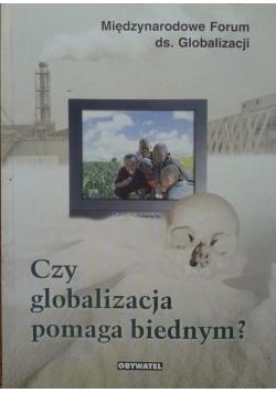 Czy globalizacja pomaga biednym?
