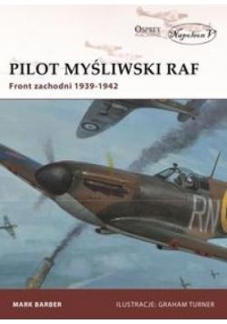 Pilot myśliwski RAF. Front zachodni 1939-1942