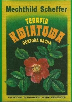 Terapia kwiatowa doktora Bacha. Praktyczne zastosowanie leków kwiatowych