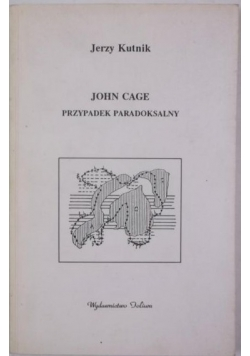 John Cage: przypadek paradoksalny