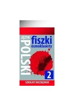 Szkolny niezbędnik. Fiszki 8- klasisty j. Polski 2