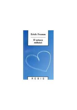 O sztuce miłości  - Erich Fromm