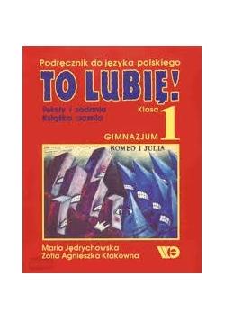 To lubię! Podręcznik do języka polskiego klasa 1 gim.