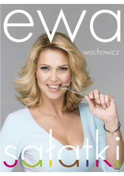 Ewa Wachowicz. Sałatki
