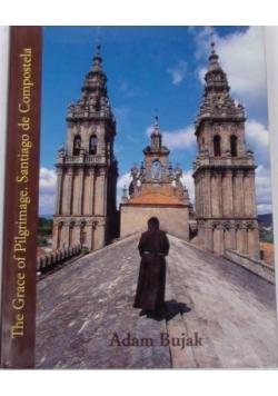 The Grace of Pilgrimage. Santiago de Compostela