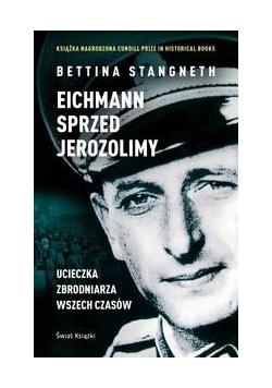Eichmann sprzed Jerozolimy. Ucieczka zbrodniarza