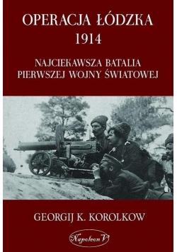 Operacja Łódzka 1914. Najciekawsza batalia...